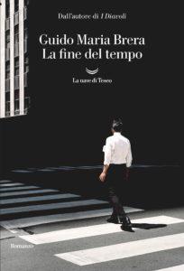 La fine del Tempo: recensione del nuovo romanzo di Guido Maria Brera
