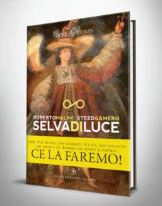 Letteratura, esce Selva di lucedi Roberto Malini e Steed Gamero, un romanzo poetico nel Perù del XVIII secolo (e un invito a credere che ce la faremo)
