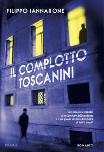 """""""Il complotto Toscanini"""" di Filippo Iannarone (Piemme, 2018)"""