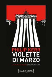 'Violette di Marzo', Fazi ripubblica il primo volume della straordinaria trilogia di Philip Kerr