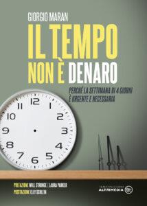 """""""Il tempo non è denaro. Perché la settimana di 4 giorni è urgente e necessaria"""" – di Giorgio Maran"""