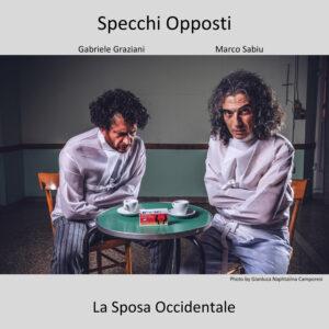 """Uscito il 9 maggio il singolo di Gabriele Graziani e Marco Sabiu SPECCHI OPPOSTI """"La sposa occidentale"""""""