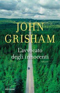 """""""L'Avvocato degli innocenti""""di John Grisham"""