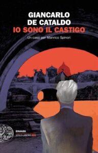 """""""Io sono il castigo"""". Un caso per il P.M. Manrico Spinori della Rocca"""