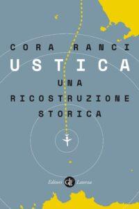 """""""Ustica. Una ricostruzione storica"""" – di Cora Ranci"""