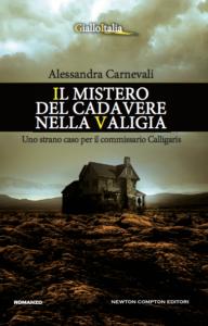 """Alessandra Carnevali: """"Il mistero del cadavere nella valigia"""" (Newton Compton Editori)"""