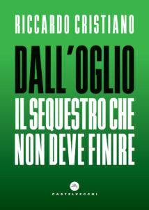 """""""Dall'Oglio. Il sequestro che non deve finire"""". Di Riccardo Cristiano"""