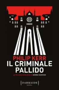 """""""Il criminale pallido"""", Fazi pubblica il secondo volume della straordinaria """"trilogia berlinese"""" di Philip Kerr"""