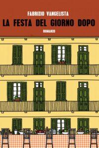 Uno sguardo sulla marginalità: 'La festa del giorno dopo', il potente romanzo di esordio di Fabrizio Vangelista