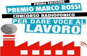 """Premio Marco Rossi per """"dare voce al lavoro"""""""