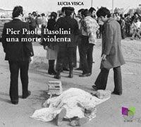 2 novembre. 45 anni dall'assassinio di Pier Paolo Pasolini
