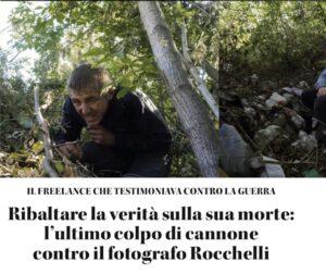 Rocchelli, ecco come vogliono ribaltare la verità sulla sua morte. L'inchiesta del settimanale L'Espresso