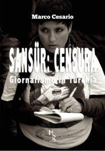 """""""Sansür: censura. Giornalismo in Turchia"""", seconda edizione per il libro di Marco Cesario"""
