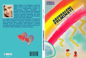 """""""Arcobaleni Fulminati"""", un libro per comprendere gli adolescenti che parla ai genitori"""