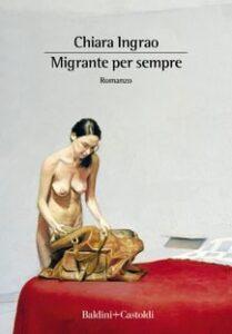 Migranti di ieri e di oggi nel romanzo di Chiara Ingrao