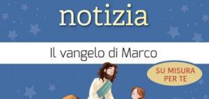 """Presentazione online di """"Unabuona notizia. Il vangelo di Marco, su misura per te"""". 12 novembre"""