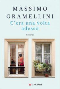 """""""C'era una volta adesso"""" – di Massimo Gramellini"""