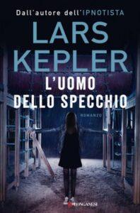 L' Uomo dello specchio, di Lars Kepler