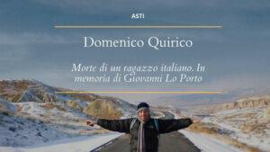 Morte di un ragazzo italiano. In memoria di Giovanni Lo Porto. Intervista a Domenico Quirico