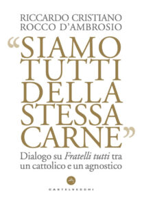 """""""Siamo tutti della stessa carne"""" – di Riccardo Cristiano e Rocco D'Ambrosio"""