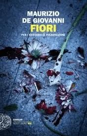 Fiori – per I Bastardi di Pizzofalcone,di Maurizio De Giovanni