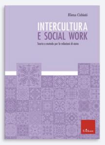 """Intercultura e social work"" di Elena Cabiati (Erickson, 2020)"