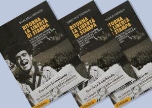 'Ritorna la libertà di stampa', dal 14 gennaio in libreria il volume di Giancarlo Tartaglia