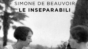 """""""Le inseparabili"""", inedito autobiografico della giovane Simone de Beauvoir"""