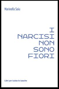 """""""I narcisi non sono fiori"""" – di Marinella Saiu (Robin Edizioni)"""
