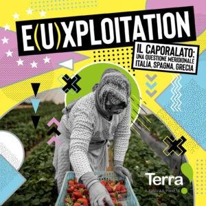 E(U)xplotation. Il caporalato: una questione meridionale. Italia, Spagna, Grecia