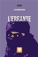 """""""L'errante"""", il nuovo romanzo di Alessandro Bruni in libreria. Due culture diametralmente opposte si incontrano e…"""