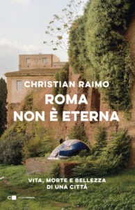 """""""Roma non è eterna"""" – di Christian Raimo"""