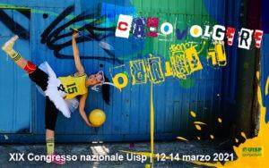 """""""Capovolgere il futuro: sport sociale, ripresa, resilienza"""": venerdì prenderà il via il XIX Congresso nazionale Uisp"""
