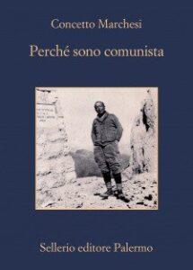 """Concetto Marchesi: """"Perché sono comunista"""""""