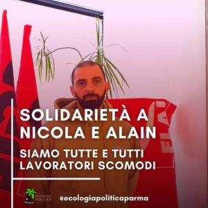 Ecologia Politica Parma vicina ai due dipendenti licenziati dalla Ferrarini