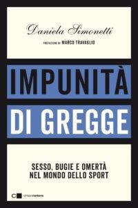 """""""Impunità di gregge.Sesso, bugie e omertà nel mondo dello sport"""" – di Daniela Simonetti"""