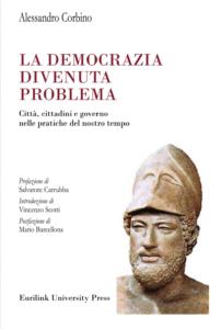 Dove è finita la democrazia? Problemi e pratiche di un Occidente alla deriva