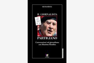 """""""Memorie per l'informazione senza memoria"""". 28 aprile. Articolo 21 presenta""""Il giornalista partigiano"""", diSilvia Resta"""