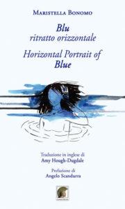 """Nella poesia arde sempre la fiamma della lontananza: """"Blu ritratto orizzontale"""" di Maristella Bonomo"""