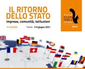 """Festival dell'Economia di Trento: """"Il ritorno dello Stato. Imprese, comunità, istituzioni"""""""