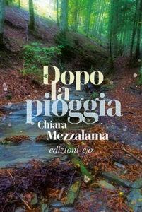 """Chiara Mezzalama: Dopo la pioggia"""". Prove di resistenza"""