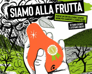 """Terra! presenta il nuovo rapporto: """"Siamo alla frutta. Perché un cibo bello non è sempre buono per l'ambiente e l'agricoltura"""""""