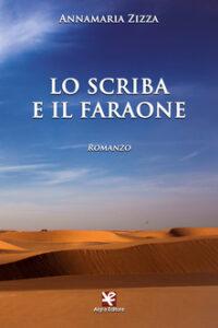 """""""Lo scriba e il faraone"""", romanzo di Annamaria Zizza, Algra Editore"""