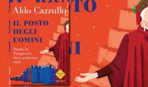 """Libri. Aldo Cazzullo e la Divina Commedia: """"Il posto degli uomini"""""""