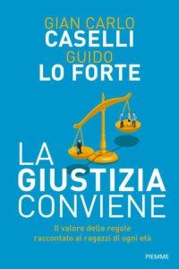 """""""La Giustizia conviene"""", l'ultimo libro di Caselli e Lo Forte"""