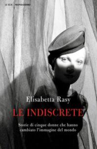 Le fotografe indiscrete di Elisabetta Rasy